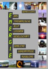 ENERGIE - Das physikalische Blut der Gesellschaft von Bernd Sternal