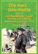 Harz-Geschichte: Band 6 Westfälischer Frieden bis Napoleonische Kriege 1815 - Sternal Media