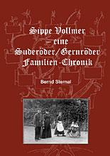 Sippe Vollmer - eine Suderöder/Gernröder Familien-Chronik von Bernd Sternal